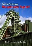 Was geht unter Tage ab?: Eine Hommage an den Bergbau
