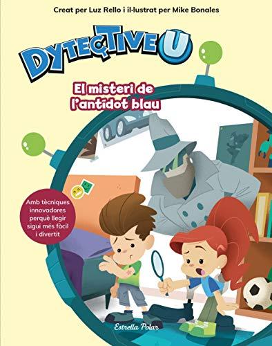 DytectiveU. El misteri de l'antídot blau (Primers lectors) por Luz Rello
