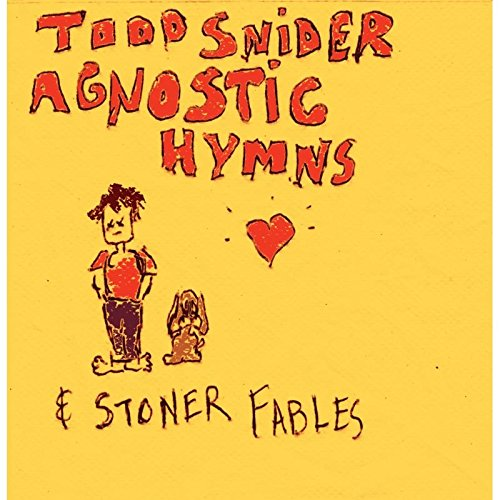 Agnostic Hymns and Stoner Fables (Todd Snider-cd)