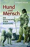 Hund und Mensch: Die Geschichte einer Beziehung - Erhard Oeser