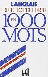 L'anglais de l'hôtellerie en 1000 mots
