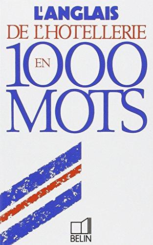 L'anglais de l'hôtellerie en 1000 mots par L Rofe