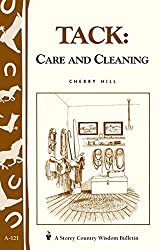 Tack: Care and Cleaning: Storey's Country Wisdom Bulletin A-121 (Storey Publishing Bulletin) by Hill, Cherry (1991) Paperback