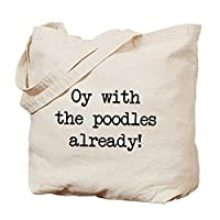 CafePress - Oy W/The Poodles Already! Tote Bag - Natural Canvas Tote Bag, Cloth Shopping Bag