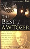 The Best of A. W. Tozer Book One: 1