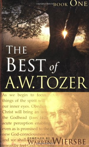 The Best of A.W. Tozer: Book One: 1
