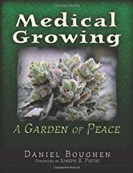 Medical Growing: A Garden of Peace by Daniel Boughen (2012-06-21)