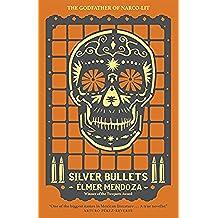 Silver Bullets (Lefty Mendieta Novel Book 1) (English Edition)