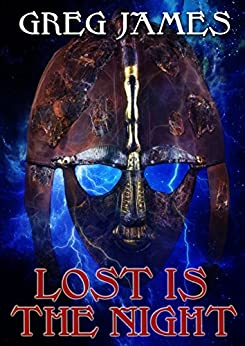 Lost Is The Night: A Grim Dark Fantasy Adventure (Khale the Wanderer Book 2) (English Edition) di [James, Greg]