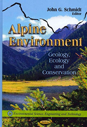 [(The Alpine Environment : Geology, Ecology & Conservation)] [Edited by John G. Schmidt] published on (October, 2011)