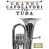Grandi Capolavori per Tuba: Pezzi facili di Bach, Beethoven, Brahms, Handel, Haydn, Mozart, Schubert, Tchaikovsky, Vivaldi e Wagner (Italian Edition)