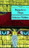 Geheime Wahlen: Ein Roman aus Nepal (Unionsverlag Taschenbücher)