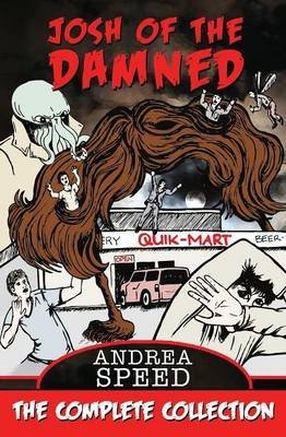 [Josh of the Damned : The Complete Collection] (By (author)  Andrea Speed) [published: July, 2013]
