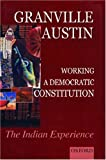 Working a Democratic Constitution: The Indian Experience (Law in India Series)
