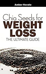 Chia Seeds for Weight Loss: The Ultimate Guide