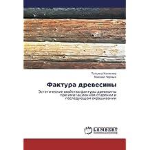 Faktura drevesiny: Esteticheskie svoystva faktury drevesiny pri imitatsionnom starenii i posleduyushchem okrashivanii