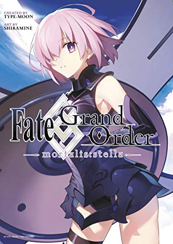 Fate/Grand Order -mortalis:stella- (Manga) (Fates/Grand Order (Manga), Band 1)