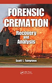 Libros Ebook Descargar Forensic Cremation Recovery and Analysis Epub Ingles