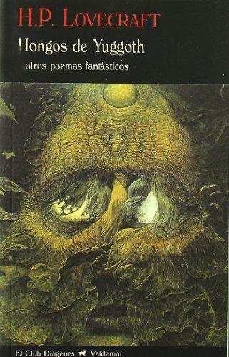 Hongos de Yuggoth: Y otros poemas fantásticos (El Club Diógenes)