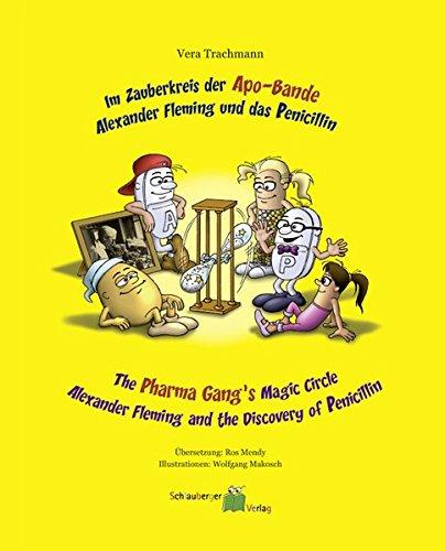 Im Zauberkreis der Apo-Bande - The Pharma Gangls Magic Circel: Alexander Fleming und das Penicillin - Alexander Fleming and the Discovery of Penicillin