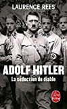 Adolf Hitler, la séduction du diable