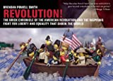 Revolution!: The Brick Chronicle of the American Revolution and the Inspiring Fight for Liberty and Equality that Shook the World by Brendan Powell Smith (2014-11-04)