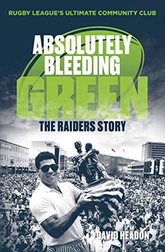 Absolutely Bleeding Green: The Raiders story (English Edition)