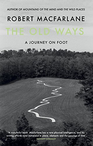 The Old Ways: A Journey on Foot