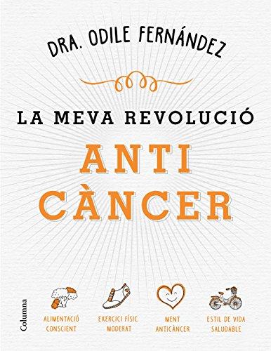 La meva revolució anticàncer (NO FICCIÓ COLUMNA) por Odile Fernández