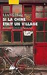 Si la Chine était un village par Liang