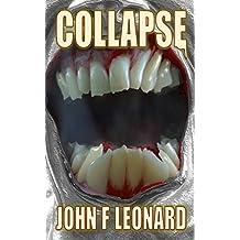 Collapse: An Apocalyptic Horror Novel (Ferine Apocalypse Book 1)