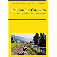 Durch Österreich mit dem Fahrad: Radrouten in Österreich (Tourismus-Marketing von Landesverlag.de 5) (German Edition)