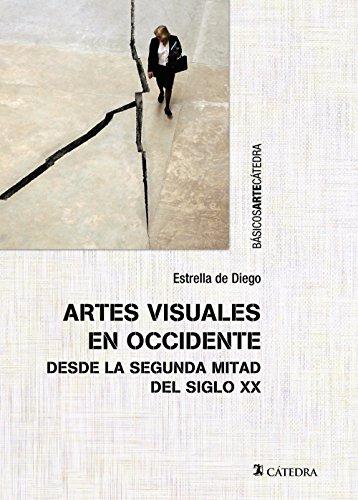 Artes visuales en Occidente desde la segunda mitad del siglo XX (Básicos Arte Cátedra) por Estrella de Diego
