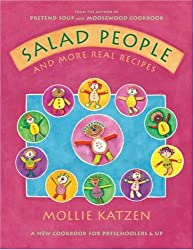 Salad People and More Real Recipes: A New Cookbook for Preschoolers and Up by Mollie Katzen (2005-09-01)