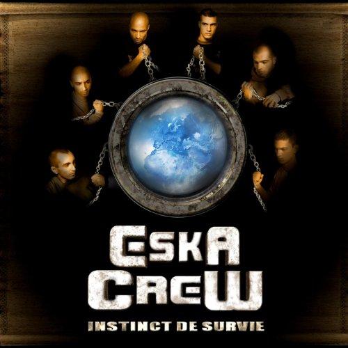 Eska Crew - Instinct De Survie