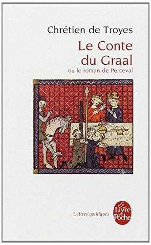 Le Conte Du Graal (Lettres gothiques) por Chretien De Troyes