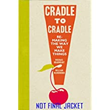 Cradle to Cradle (Patterns of the Planet)