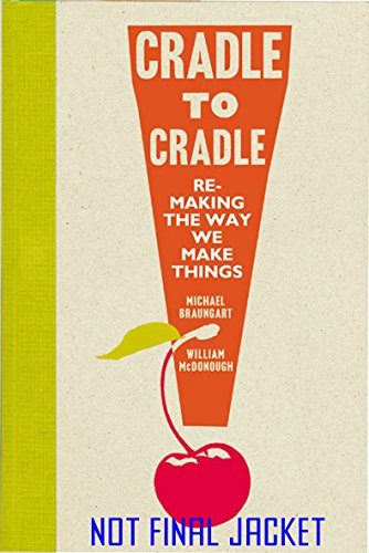 Home Cradle (Cradle to Cradle (Patterns of the Planet))