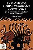 Fuego griego, flechas envenenadas y escorpiones: Guerra química y bacteriológica en la Antigüedad (Historia Antigua)