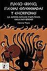 Fuego griego, flechas envenenadas y escorpiones: Guerra química y bacteriológica en la Antigüedad par Mayor