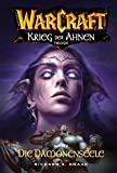 Warcraft: Krieg der Ahnen II - Die Dämonenseele - Richard A. Knaak
