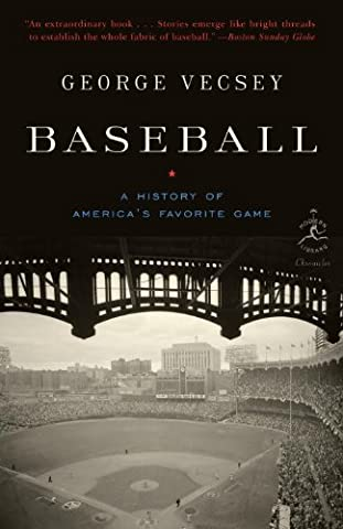 Baseball: A History of America's Favorite Game (Modern Library Chronicles Series)