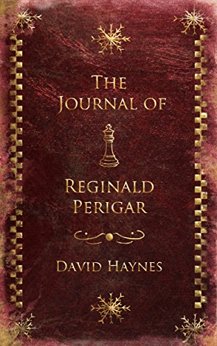 The Journal of Reginald Perigar by David Haynes