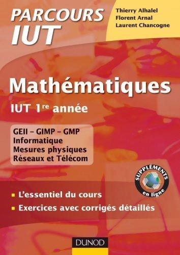 Mathématiques IUT 1re année - L'essentiel du cours, exercices avec corrigés détaillés de Thierry Alhalel (6 juillet 2011) Broché