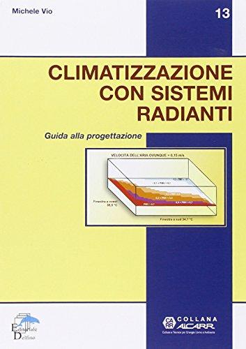 Climatizzazione con sistemi radianti. Guida alla progettazione
