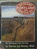 Spokane Portland and Seattle Railway, The Northwest's Own Railway