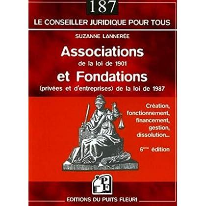 Associations de la loi 1901 et fondations (privées et d'entreprises) de la loi de 1987: Création, fonctionnement, financement, gestion, dissolution