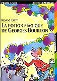 La Potion magique de Georges Bouillon by Roald Dahl (1997-09-05)