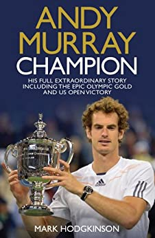 Andy Murray - Champion by [Hodgkinson, Mark]