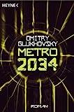 Metro 2034: Roman (Metro 2033/2034) von Dmitry Glukhovsky